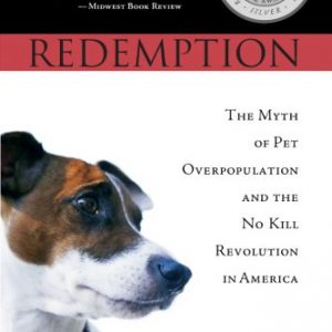 booksreddit.com:Redemption: The Myth of Pet Overpopulation and the No Kill Revolution in America