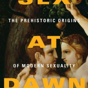booksreddit.com:Sex at Dawn: The Prehistoric Origins of Modern Sexuality
