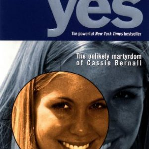 booksreddit.com:She Said Yes: The Unlikely Martyrdom of Cassie Bernall