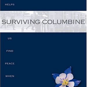 booksreddit.com:Surviving Columbine: How Faith Helps Us Find Peace When Tragedy Strikes