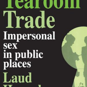 booksreddit.com:Tearoom Trade: Impersonal sex in public places (Observations)