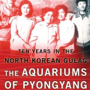 booksreddit.com:The Aquariums of Pyongyang: Ten Years in the North Korean Gulag