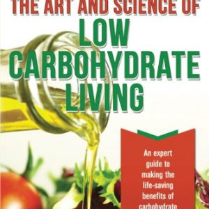 booksreddit.com:The Art and Science of Low Carbohydrate Living: An Expert Guide to Making the Life-Saving Benefit...