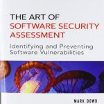 The Art of Software Security Assessment: Identifying and Preventing Software Vulnerabilities (2 V…
