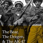 The Bear, The Dragon, and the AK-47: How China, the United States, and radical Islamists conspire…