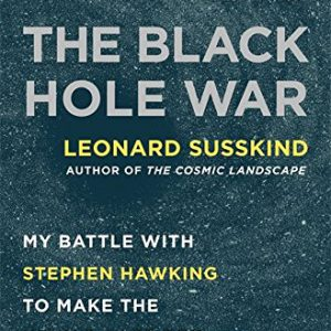 booksreddit.com:The Black Hole War: My Battle with Stephen Hawking to Make the World Safe for Quantum Mechanics