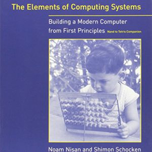 booksreddit.com:The Elements of Computing Systems: Building a Modern Computer from First Principles