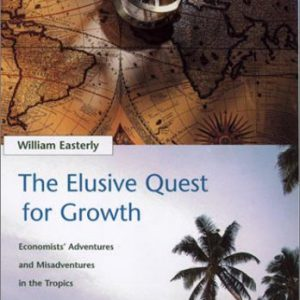 booksreddit.com:The Elusive Quest for Growth : Economists' Adventures and Misadventures in the Tropics