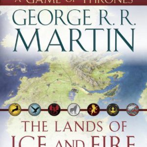 booksreddit.com:The Lands of Ice and Fire (A Game of Thrones): Maps from King's Landing to Across the Narrow Sea