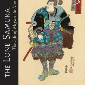booksreddit.com:The Lone Samurai: The Life of Miyamoto Musashi