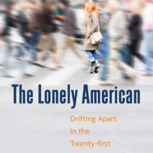 booksreddit.com:The Lonely American: Drifting Apart in the Twenty-first Century
