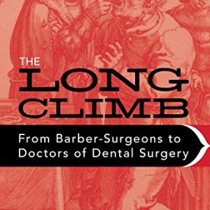 booksreddit.com:The Long Climb: From Barber-Surgeons to Doctors of Dental Surgery