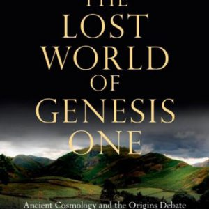 booksreddit.com:The Lost World of Genesis One: Ancient Cosmology and the Origins Debate