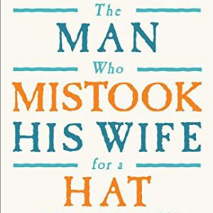booksreddit.com:The Man Who Mistook His Wife For A Hat: And Other Clinical Tales