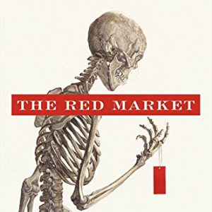 booksreddit.com:The Red Market: On the Trail of the World's Organ Brokers