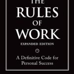 The Rules of Work, Expanded Edition: A Definitive Code for Personal Success (Richard Templar's Ru…