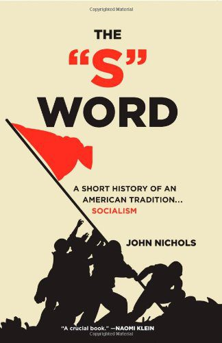 booksreddit.com:The S Word: A Short History of an American Tradition...Socialism