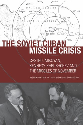 The Soviet Cuban Missile Crisis: Castro, Mikoyan, Kennedy, Khrushchev, and the Missiles of Novemb…