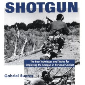 booksreddit.com:The Tactical Shotgun: The Best Techniques and Tactics for Employing the Shotgun in Personal Combat