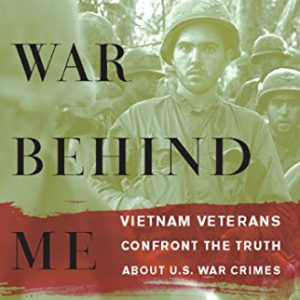 booksreddit.com:The War Behind Me: Vietnam Veterans Confront the Truth about U.S. War Crimes