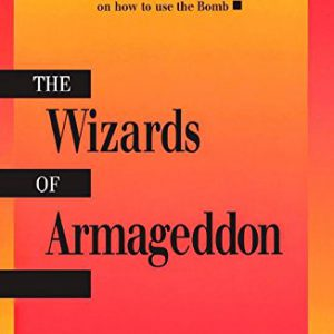 booksreddit.com:The Wizards of Armageddon (Stanford Nuclear Age Series)