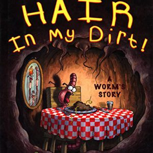 booksreddit.com:There's a Hair in My Dirt! A Worm's Story