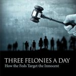 Three Felonies a Day: How the Feds Target the Innocent (Encounter Broadsides)