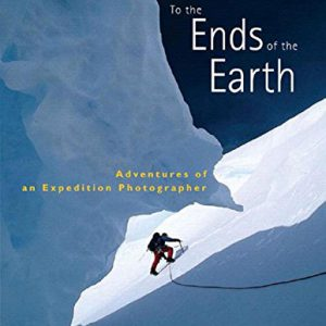 booksreddit.com:To the Ends of the Earth: Adventures of an Expedition Photographer