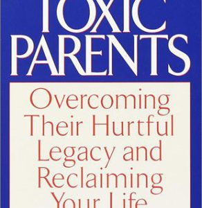 booksreddit.com:Toxic Parents: Overcoming Their Hurtful Legacy and Reclaiming Your Life
