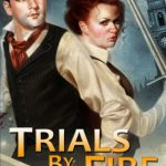 Trials By Fire: Book 1 of the Divine Order Saga