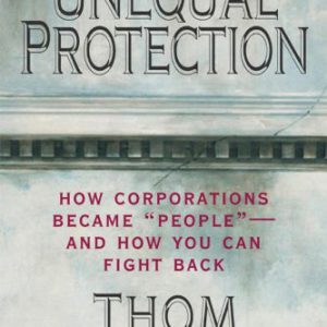 """booksreddit.com:Unequal Protection: How Corporations Became """"People"""" - And How You Can Fight Back"""
