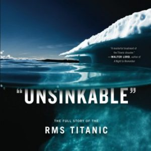 booksreddit.com:Unsinkable: The Full Story of the RMS Titanic