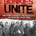 Upper Bunkies Unite: And Other Thoughts On the Politics of Mass Incarceration