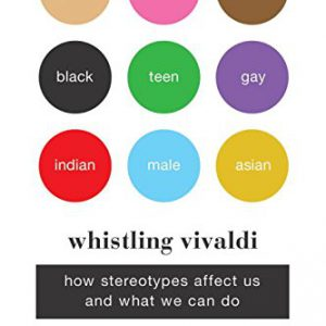 booksreddit.com:Whistling Vivaldi: How Stereotypes Affect Us and What We Can Do (Issues of Our Time)