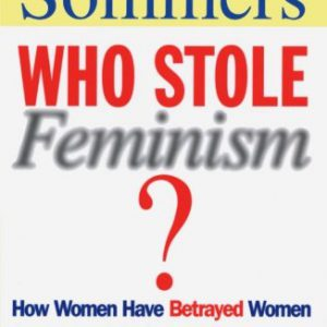 booksreddit.com:Who Stole Feminism?: How Women Have Betrayed Women