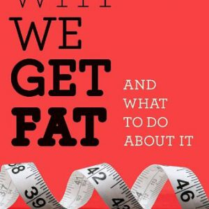 booksreddit.com:Why We Get Fat: And What to Do About It