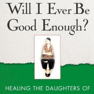 booksreddit.com:Will I Ever Be Good Enough?: Healing the Daughters of Narcissistic Mothers