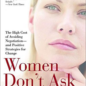 booksreddit.com:Women Don't Ask: The High Cost of Avoiding Negotiation--and Positive Strategies for Change