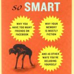 You Are Not So Smart: Why You Have Too Many Friends on Facebook, Why Your Memory Is Mostly Fictio…