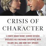 Crisis of Character: A White House Secret Service Officer Discloses His Firsthand Experience with…