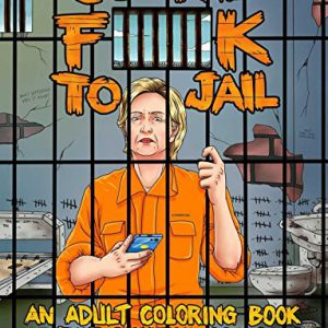 booksreddit.com:Go the F**k to Jail: An Adult Coloring Book of the Clinton Scandals
