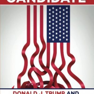booksreddit.com:God's Chaos Candidate: Donald J. Trump and the American Unraveling