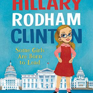booksreddit.com:Hillary Rodham Clinton: Some Girls Are Born to Lead