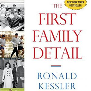 booksreddit.com:The First Family Detail: Secret Service Agents Reveal the Hidden Lives of the Presidents