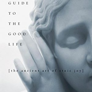 booksreddit.com:A Guide to the Good Life: The Ancient Art of Stoic Joy