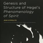 "Genesis and Structure of Hegel's ""Phenomenology of Spirit"" (Studies in Phenomenology and Existent…"