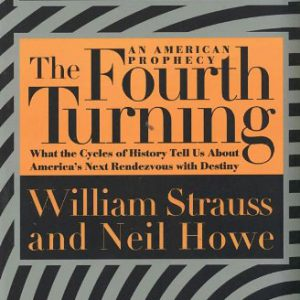 booksreddit.com:The Fourth Turning: An American Prophecy - What the Cycles of History Tell Us About America's Nex...