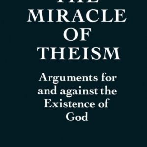 booksreddit.com:The Miracle of Theism: Arguments For and Against the Existence of God