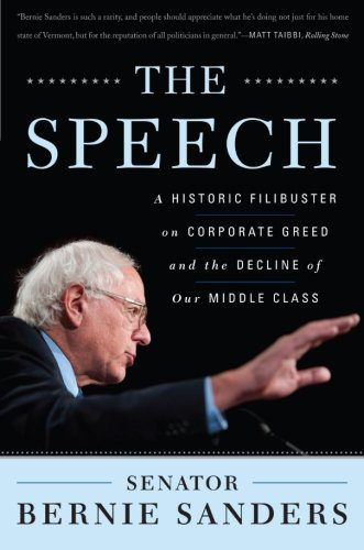 booksreddit.com:The Speech: A Historic Filibuster on Corporate Greed and the Decline of Our Middle Class