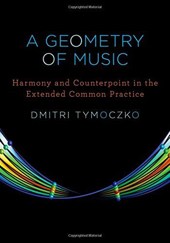 booksreddit.com:A Geometry of Music: Harmony and Counterpoint in the Extended Common Practice (Oxford Studies in ...